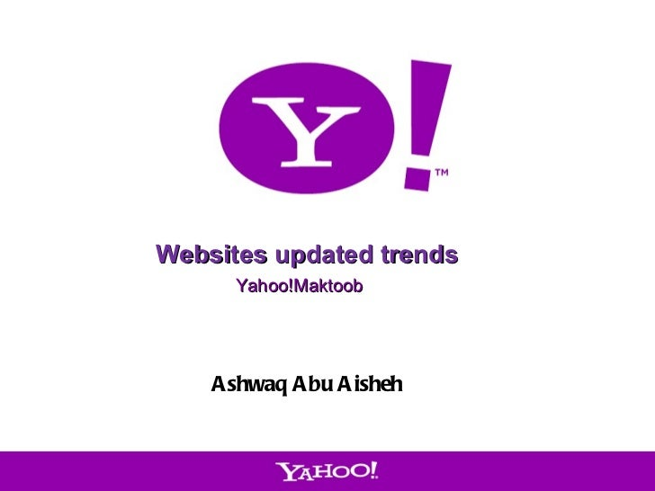 Websites updated trends Yahoo!Maktoob Ashwaq Abu Aisheh