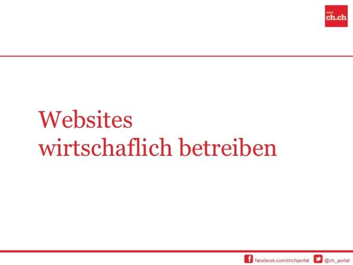 Websiteswirtschaflich betreiben                    facebook.com/chchportal   @ch_portal