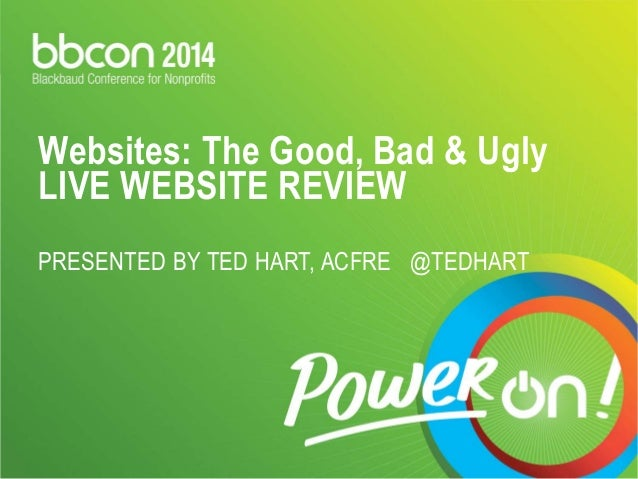 Websites: The Good, Bad & Ugly  LIVE WEBSITE REVIEW  PRESENTED BY TED HART, ACFRE @TEDHART