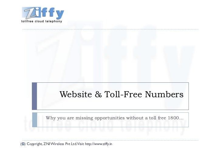 Website & Toll-Free Numbers                Why you are missing opportunities without a toll free 1800…(C) Copyright, ZNI W...