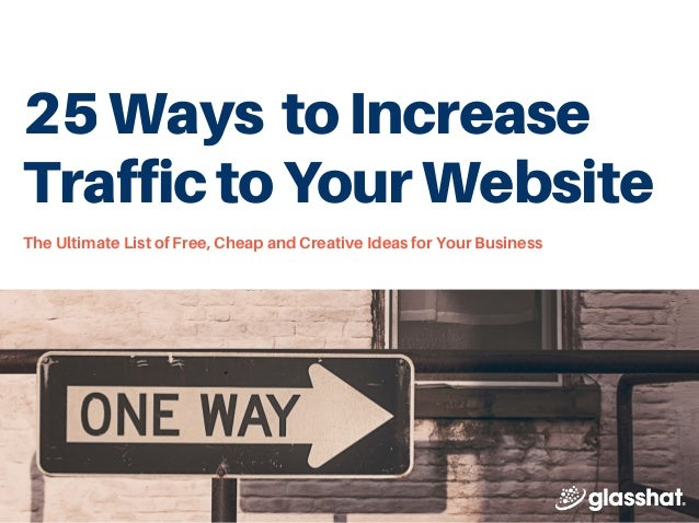 25 ways to increase website traffic free cheap and for Cheap ways to improve your home