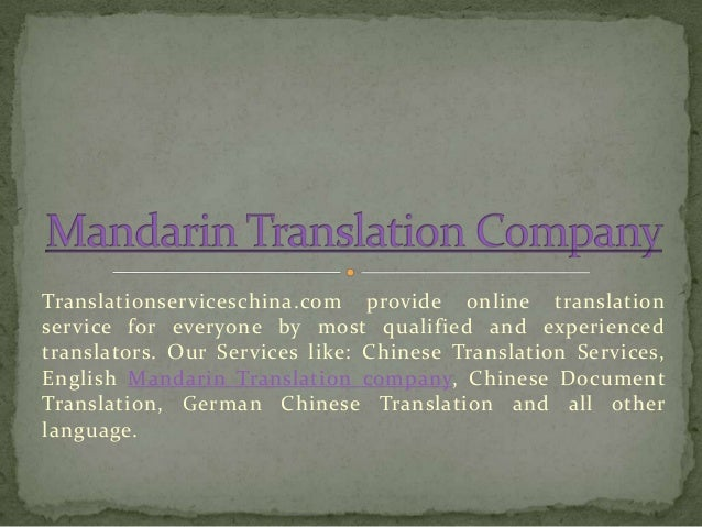 Translationserviceschina.com provide online translation service for everyone by most qualified and experienced translators...