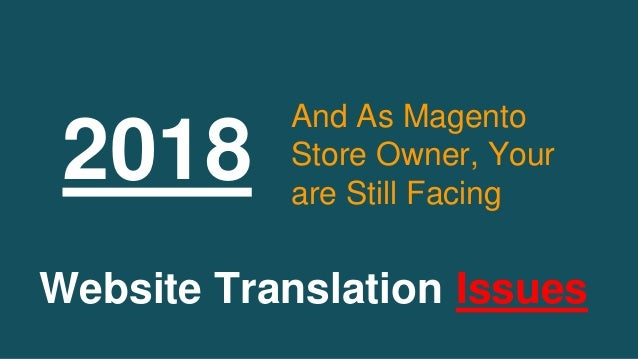 2018 And As Magento Store Owner, Your are Still Facing Website Translation Issues