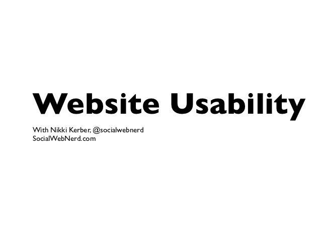 Website UsabilityWith Nikki Kerber, @socialwebnerdSocialWebNerd.com