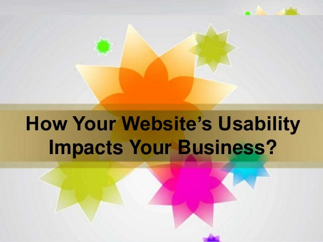 Page 1 How Your Website's Usability Impacts Your Business?