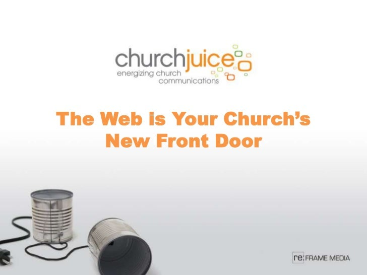 The Web is Your Church's    New Front Door