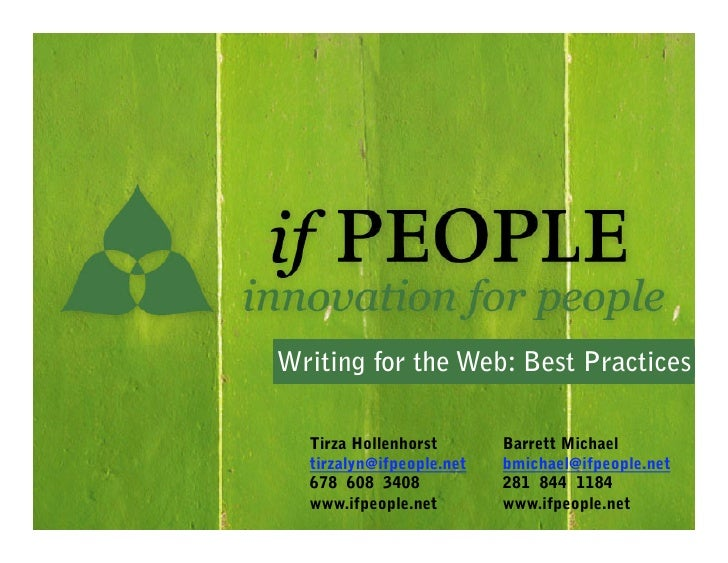 Writing for the Web: Best Practices!    Tirza Hollenhorst       Barrett Michael   tirzalyn@ifpeople.net   bmichael@ifpeopl...