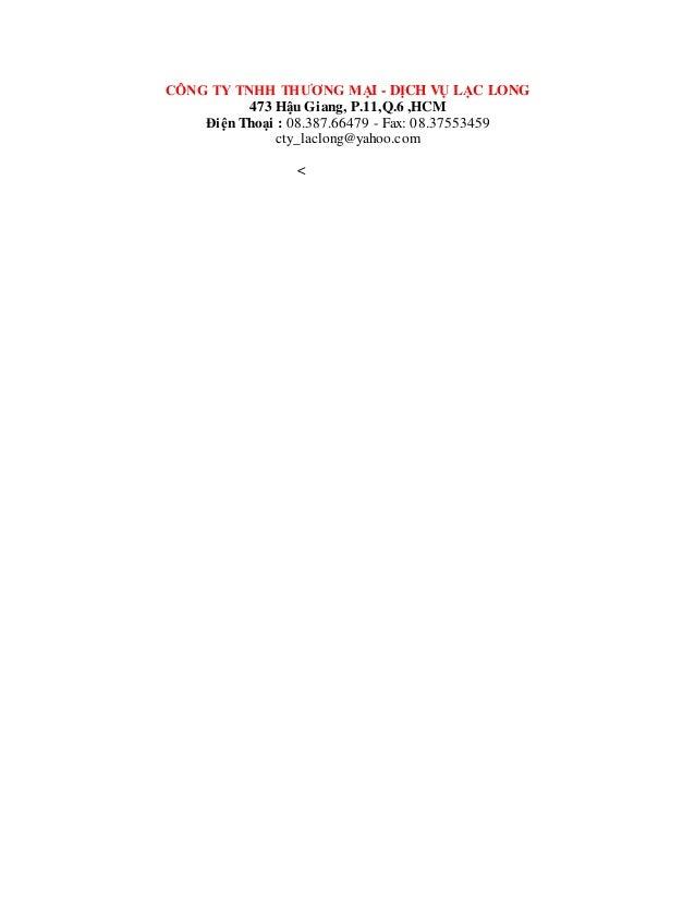 CÔNG TY TNHH THƯƠNG MẠI - DỊCH VỤ LẠC LONG 473 Hậu Giang, P.11,Q.6 ,HCM Điện Thoại : 08.387.66479 - Fax: 08.37553459 cty_l...