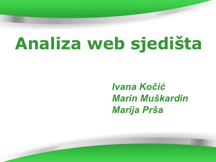 Powerpoint Templates Analiza web sjedišta Ivana Kočić Marin Muškardin Marija Prša