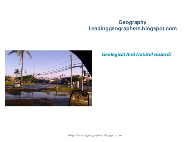 Geography Leadinggeographers.blogspot.com Geological And Natural Hazards https://leadinggeographers.blogspot.com