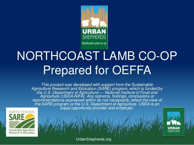 UrbanShepherds.org NORTHCOAST LAMB CO-OP Prepared for OEFFA This product was developed with support from the Sustainable A...