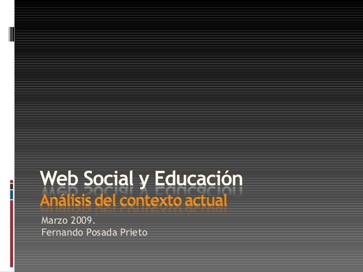 <ul><li>Marzo 2009. </li></ul><ul><li>Fernando Posada Prieto </li></ul>