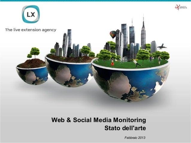 Web & Social Media Monitoring                Stato dellarte                       Febbraio 2013
