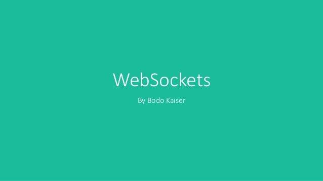 WebSockets By Bodo Kaiser