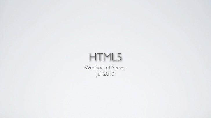 HTML5 WebSocket Server    Jul 2010