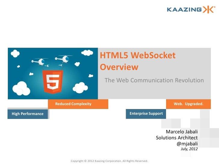 HTML5 WebSocket                                                   Overview                                                ...