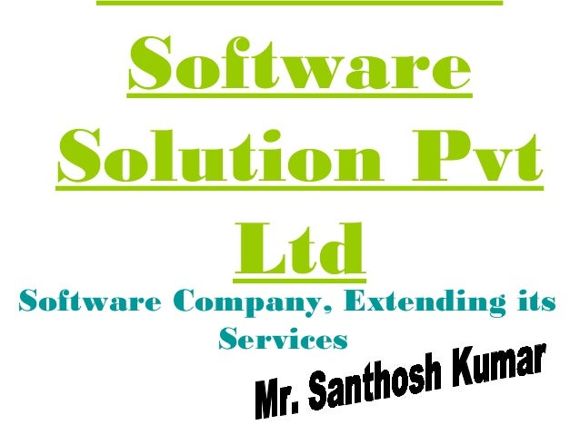 Software  Solution Pvt            LtdSoftware Company, Extending its           Services