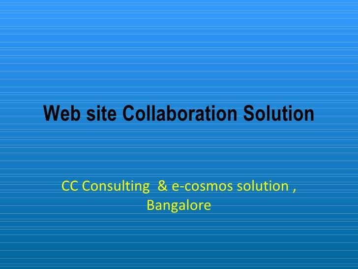 Web site Collaboration Solution CC Consulting  & e-cosmos solution , Bangalore