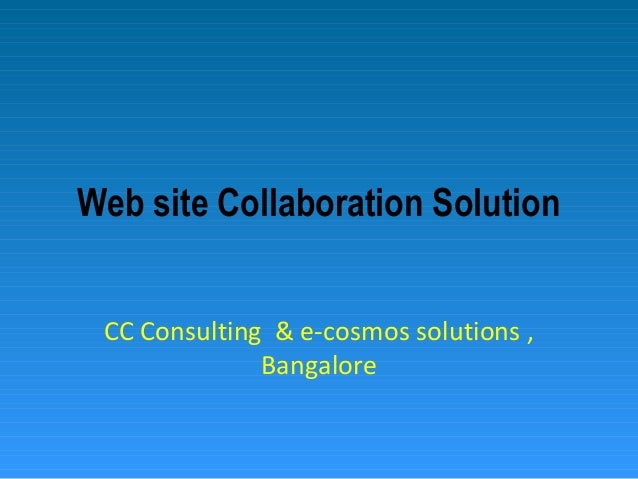 Web site Collaboration Solution CC Consulting & e-cosmos solutions , Bangalore