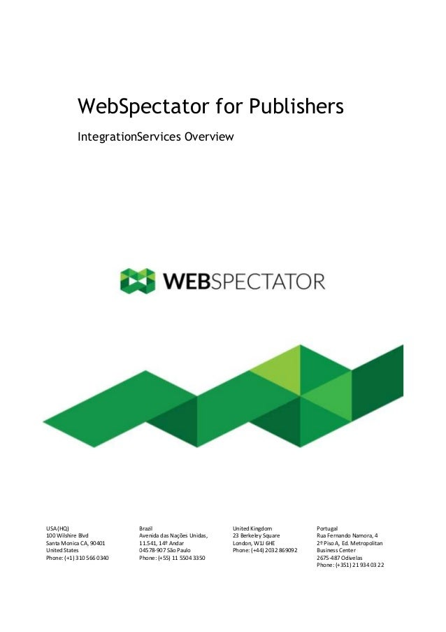 WebSpectator for Publishers IntegrationServices Overview  USA (HQ) 100 Wilshire Blvd Santa Monica CA, 90401 United States ...