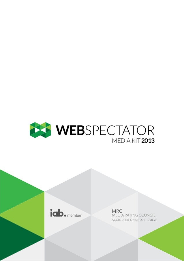 WEBSPECTATOR MEDIA KIT 2013  member  MRC  MEDIA RATING COUNCIL ACCREDITATION UNDER REVIEW