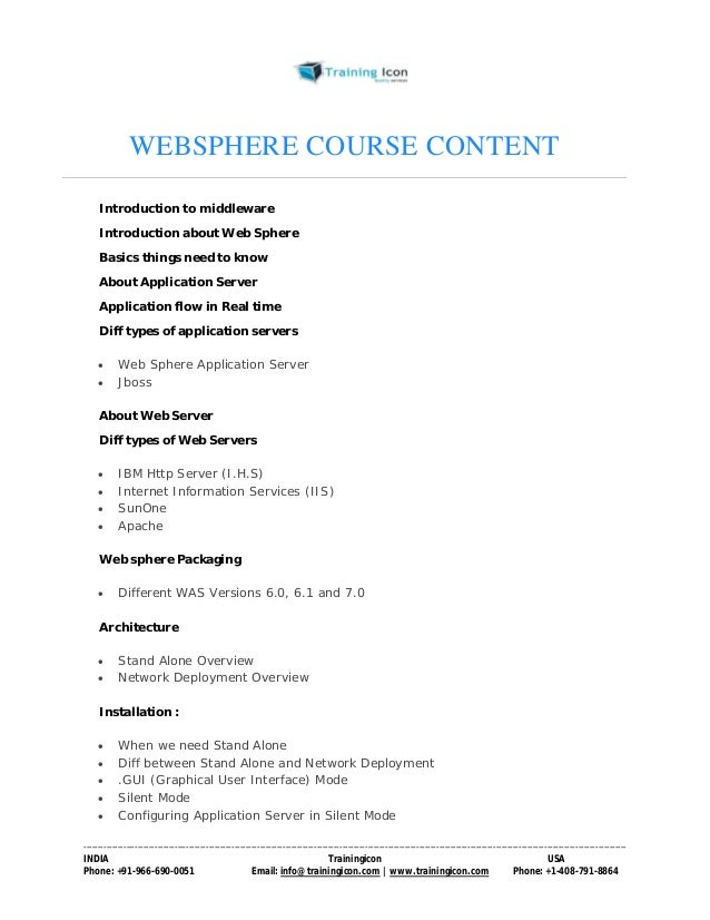 WEBSPHERE COURSE CONTENT  Introduction to middleware  Introduction about Web Sphere  Basics things need to know  About App...