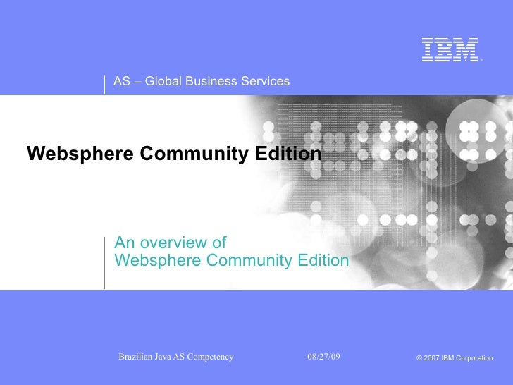 Websphere Community Edition An overview of  Websphere Community Edition