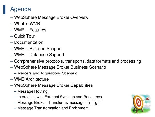 114 Agenda – WebSphere Message Broker Overview – What is WMB – WMB – Features – Quick Tour – Documentation – WMB – Platfor...