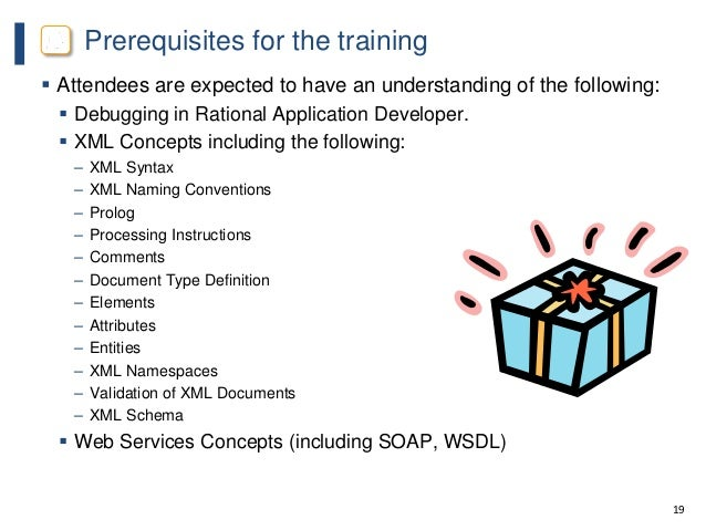 19 Prerequisites for the training  Attendees are expected to have an understanding of the following:  Debugging in Ratio...