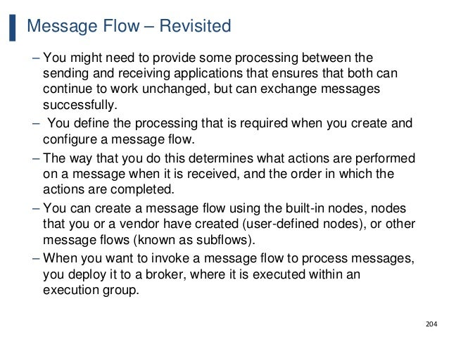 204 Message Flow – Revisited – You might need to provide some processing between the sending and receiving applications th...