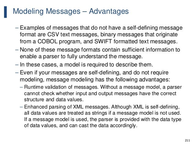 211 Modeling Messages – Advantages – Examples of messages that do not have a self-defining message format are CSV text mes...