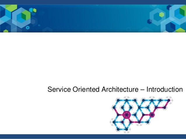 Service Oriented Architecture – Introduction