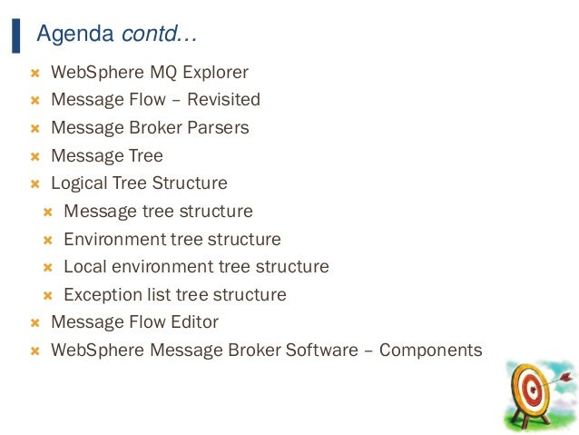 8  WebSphere MQ Explorer  Message Flow – Revisited  Message Broker Parsers  Message Tree  Logical Tree Structure  Me...