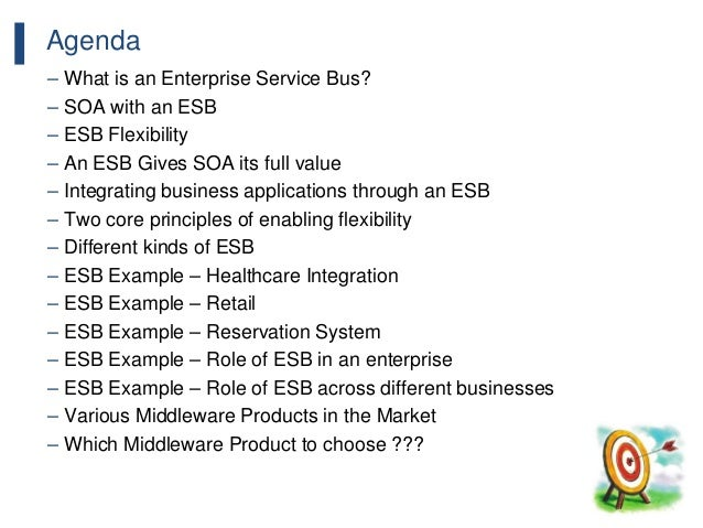 92 Agenda – What is an Enterprise Service Bus? – SOA with an ESB – ESB Flexibility – An ESB Gives SOA its full value – Int...