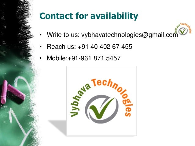 Contact for availability • Write to us: vybhavatechnologies@gmail.com • Reach us: +91 40 402 67 455 • Mobile:+91-961 871 5...