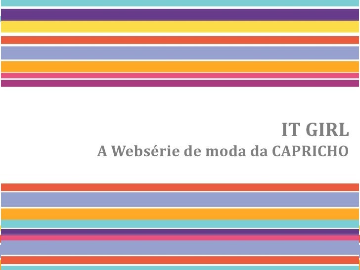 IT GIRLA Websérie de moda da CAPRICHO