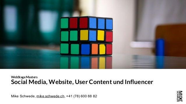 Mike Schwede, mike.schwede.ch, +41 (78) 600 88 82 WebStage Masters Social Media, Website, User Content und Influencer