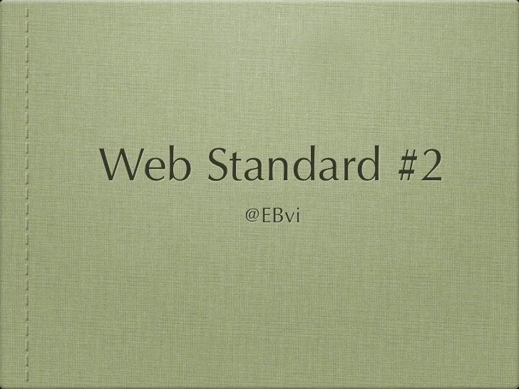 Web Standard #2      @EBvi