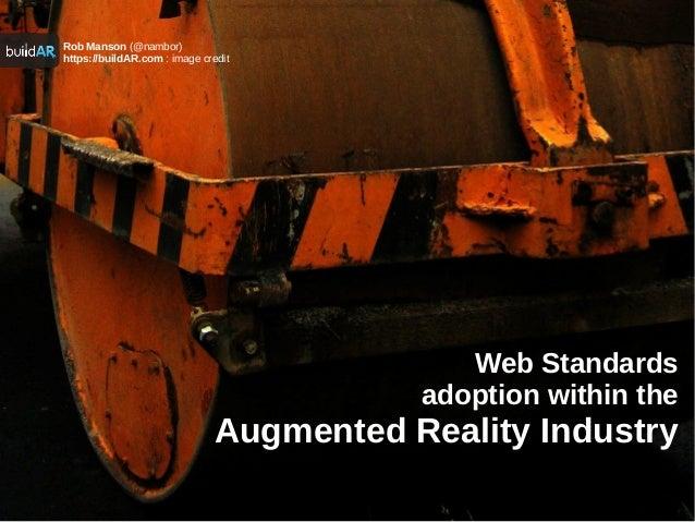 Rob Manson (@nambor)https://buildAR.com : image credit                                             Web Standards          ...