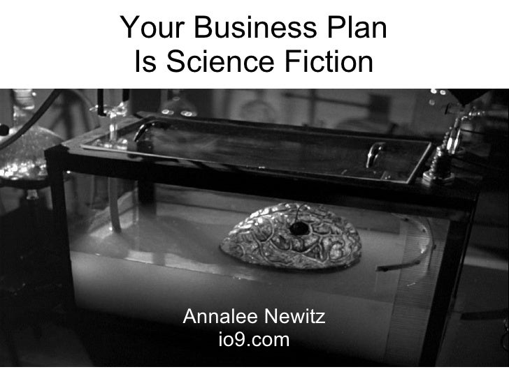 Your Business Plan Is Science Fiction Annalee Newitz io9.com