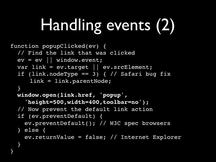 Functional programming function hello() {   alert(quot;helloquot;); }  var hello = function() {   alert(quot;helloquot;); ...