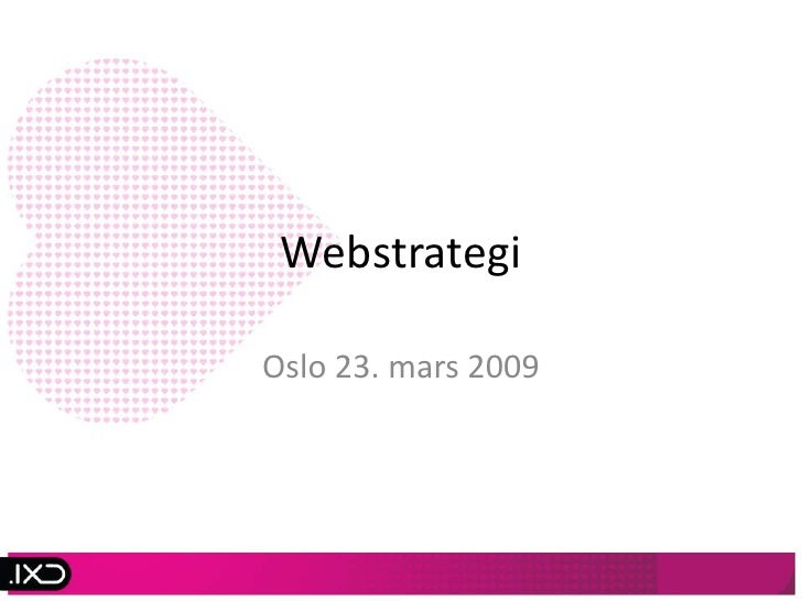 Webstrategi  Oslo 23. mars 2009
