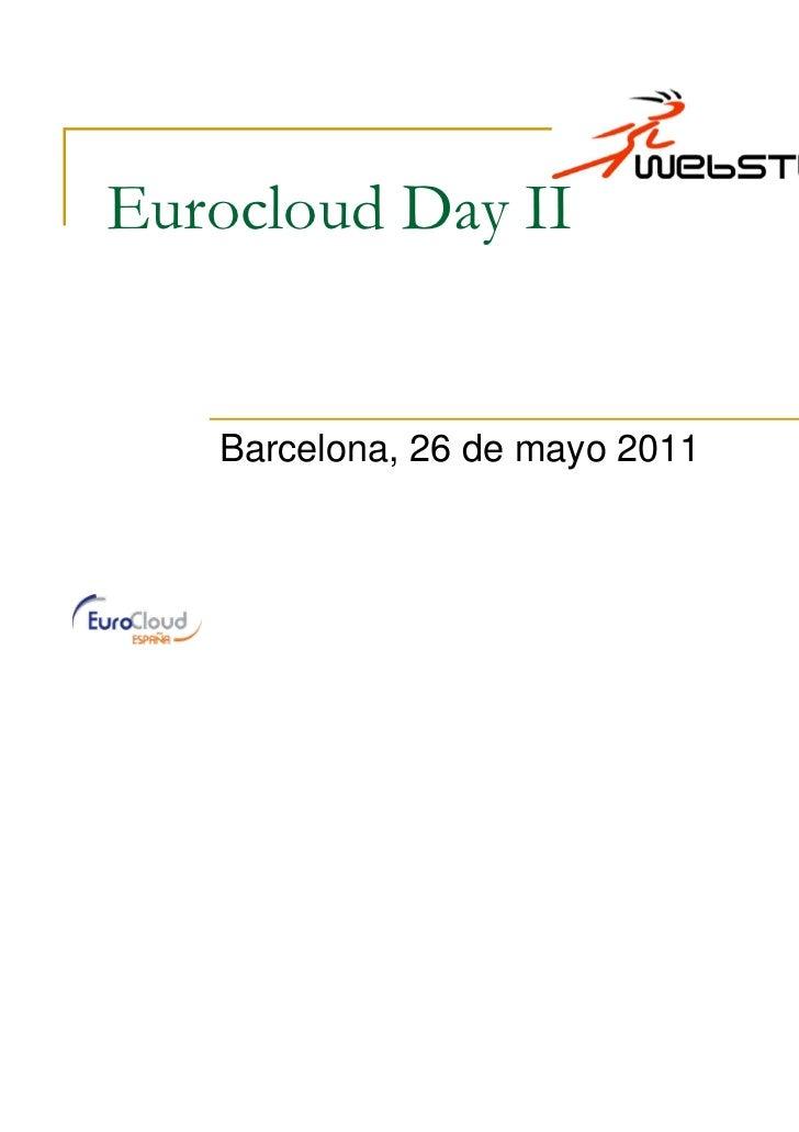 Eurocloud Day II   Barcelona, 26 de mayo 2011