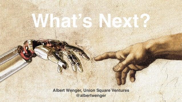 What's Next? Albert Wenger, Union Square Ventures @albertwenger