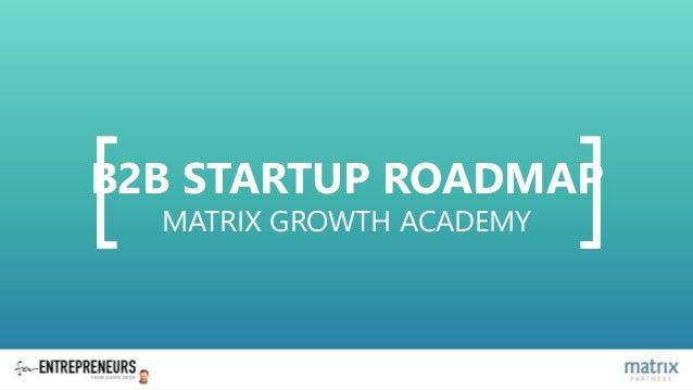 B2B STARTUP ROADMAP MATRIX GROWTH ACADEMY