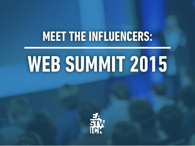 MEET THE INFLUENCERS: WEB SUMMIT 2015