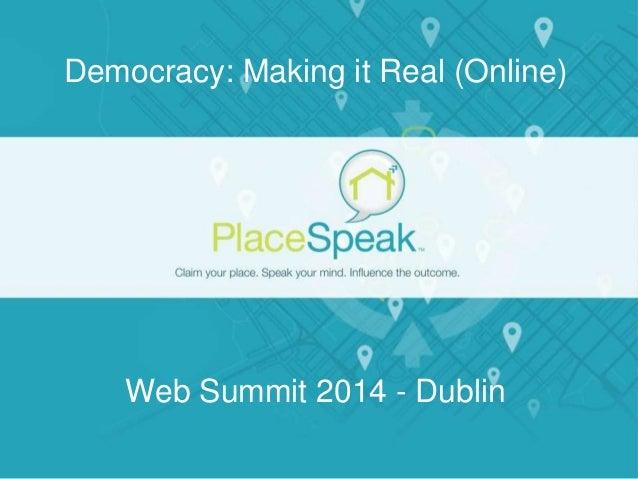 Democracy: Making it Real (Online)  Web Summit 2014 - Dublin