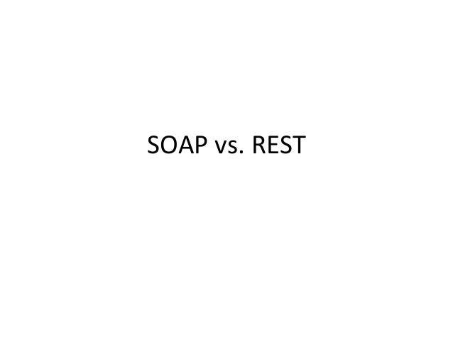 SOAP vs. REST