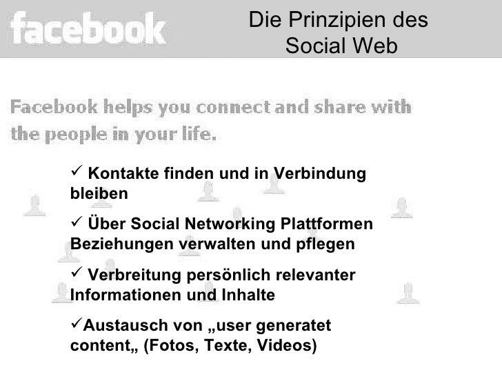 <ul><li>Kontakte finden und in Verbindung bleiben </li></ul><ul><li>Über Social Networking Plattformen Beziehungen verwalt...