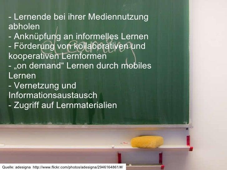 - Lernende bei ihrer Mediennutzung abholen - Anknüpfung an informelles Lernen - Förderung von kollaborativen und kooperati...